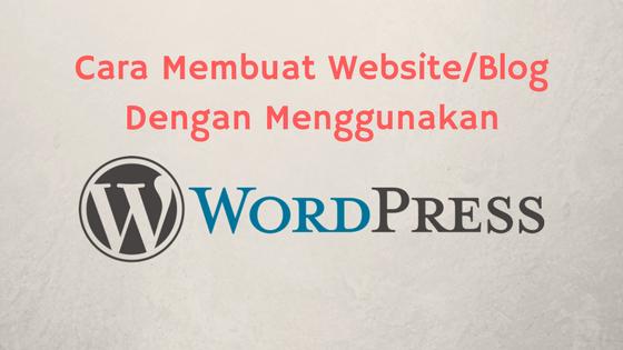 Cara membuat web/blog menggunakan WordPress