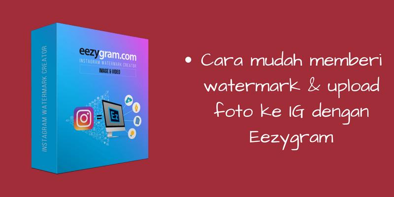 Eezygram – Mempermudah Proses Watermark Para Instagramers