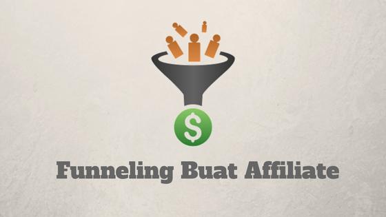 Teknik Funneling Untuk Affiliate Marketing (Atau Usaha Online Lainnya)