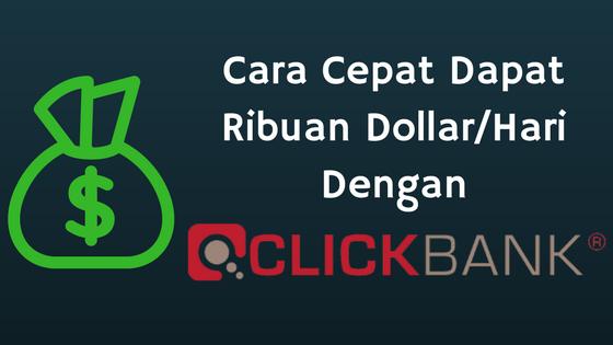 Tutorial: Cara Dapat Ribuan Dollar/Hari Dari Clickbank Dalam Waktu Kurang Dari 2 Menit!