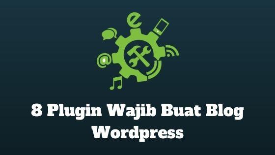 #SeninDigital: 8 plugin wajib buat blog WordPress